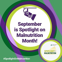 September is Spotlight on Malnutrition Month